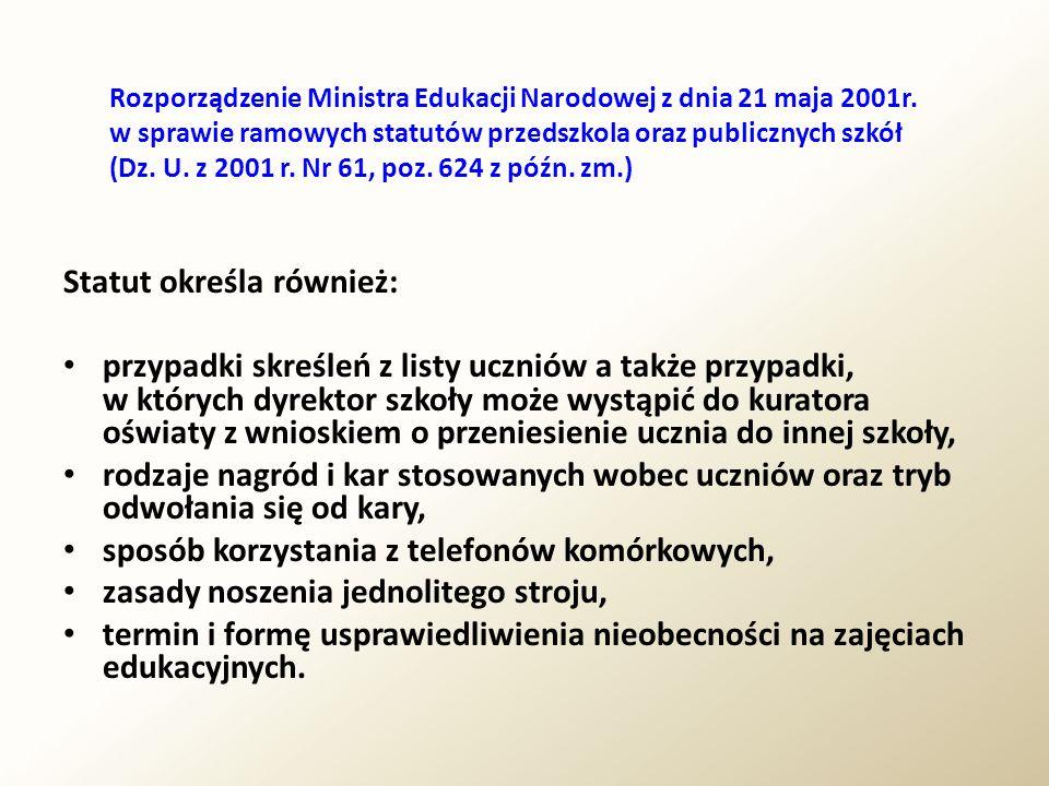 Rozporządzenie Ministra Edukacji Narodowej z dnia 21 maja 2001r. w sprawie ramowych statutów przedszkola oraz publicznych szkół (Dz. U. z 2001 r. Nr 6