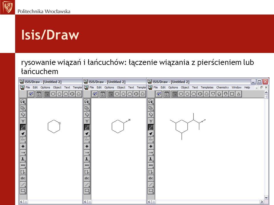 Isis/Draw rysowanie wiązań i łańcuchów: łączenie wiązania z pierścieniem lub łańcuchem