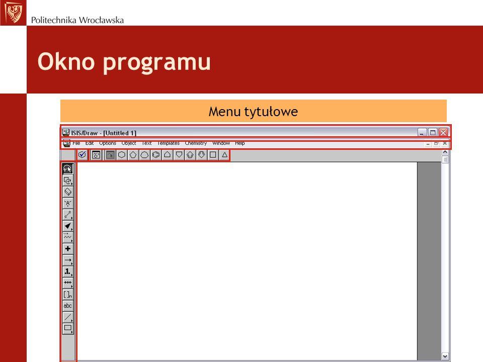 Okno programu Menu tekstowe Pasek narzędzi Szablony wzorów (Templates) Chem InspectorMenu tytułowe