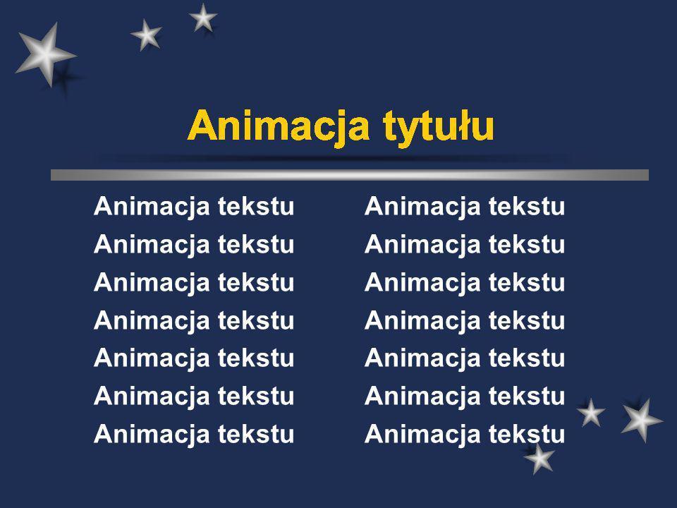 Animacja tytułu Animacja tekstu Animacja tekstu Animacja tekstu Animacja tekstu Animacja tekstu Animacja tekstu Animacja tekstu Animacja tekstu Animac