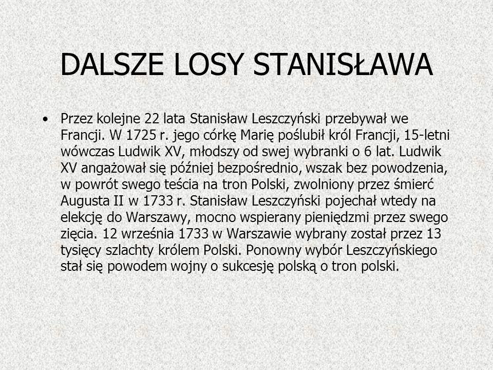 ŚMIERĆ AUGUSTA II W 1733 roku, po śmierci Augusta II, podzielona szlachta wybrała równocześnie dwóch władców Stanisława Leszczyńskiego oraz syna Augus