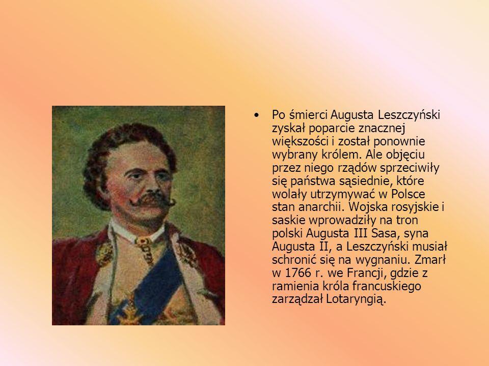 Stanisław Leszczyński Wojewoda poznański, w czasie wojny północnej stronnik króla szwedzkiego Karola XII. Dzięki jego protekcji Leszczyński został kró