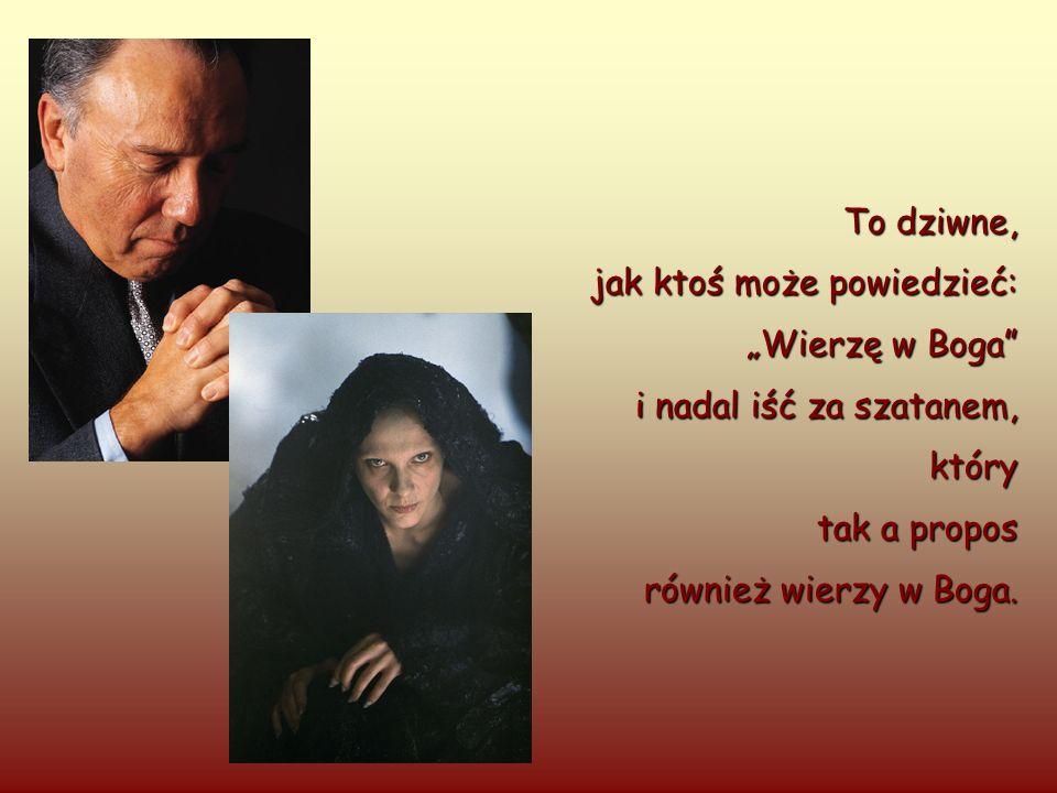 Płacząc w rozpaczy, powiedział: - Dotknij mnie, Boże, niech wiem, że jesteś tu.