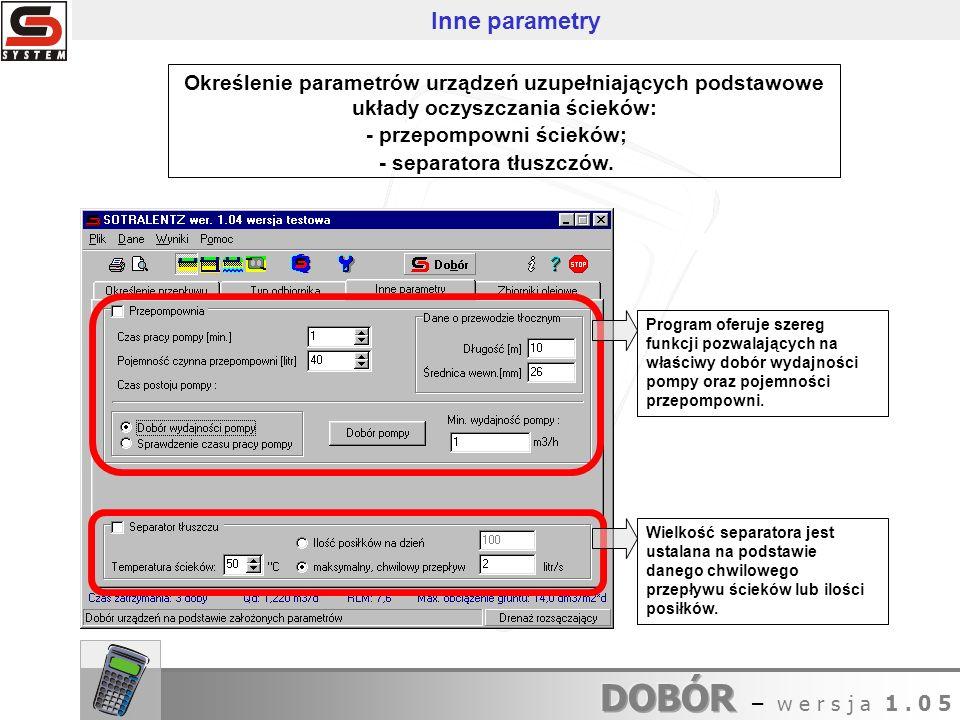 Określenie parametrów urządzeń uzupełniających podstawowe układy oczyszczania ścieków: - przepompowni ścieków; - separatora tłuszczów. Program oferuje