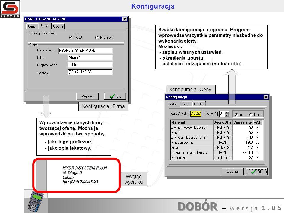 Konfiguracja - Ceny Konfiguracja - Firma Szybka konfiguracja programu. Program wprowadza wszystkie parametry niezbędne do wykonania oferty. Możliwość: