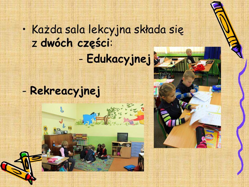 Każda sala lekcyjna składa się z dwóch części: - Edukacyjnej - Rekreacyjnej