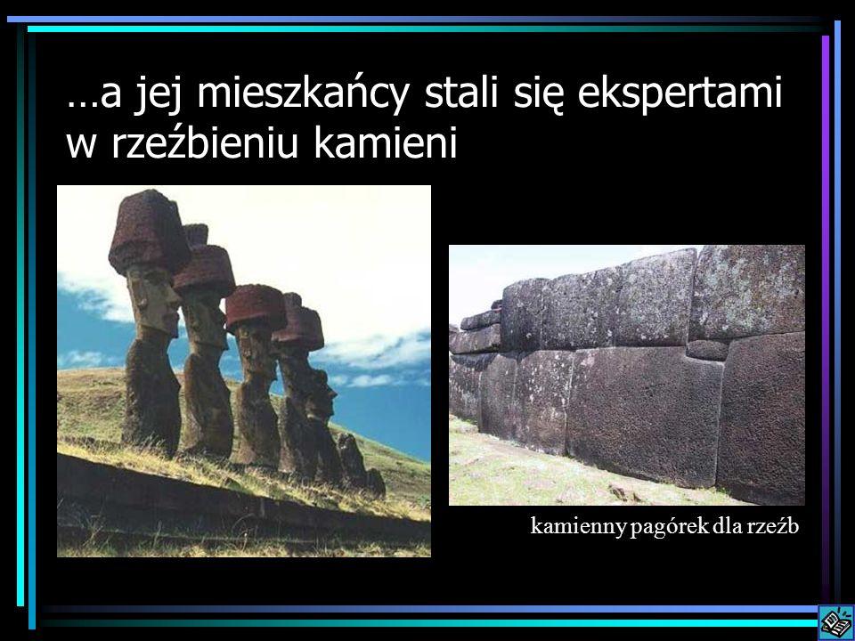…a jej mieszkańcy stali się ekspertami w rzeźbieniu kamieni kamienny pagórek dla rzeźb