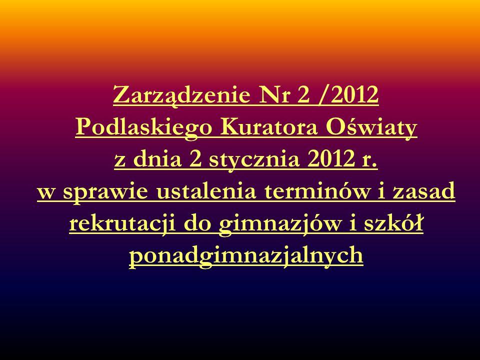 Zarządzenie Nr 2 /2012 Podlaskiego Kuratora Oświaty z dnia 2 stycznia 2012 r.