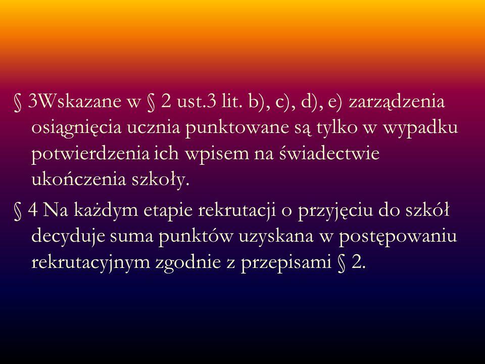 § 3Wskazane w § 2 ust.3 lit.
