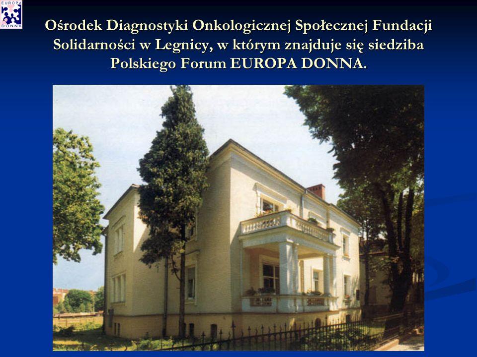 Ośrodek Diagnostyki Onkologicznej Społecznej Fundacji Solidarności w Legnicy, w którym znajduje się siedziba Polskiego Forum EUROPA DONNA.