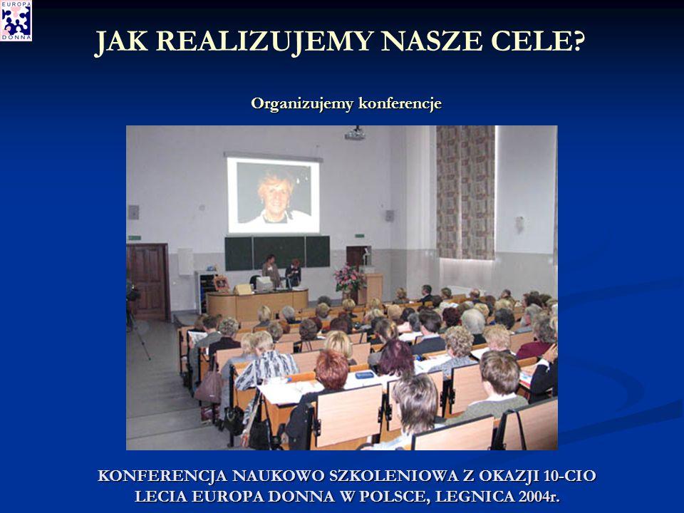 KONFERENCJA NAUKOWO SZKOLENIOWA Z OKAZJI 10-CIO LECIA EUROPA DONNA W POLSCE, LEGNICA 2004r.