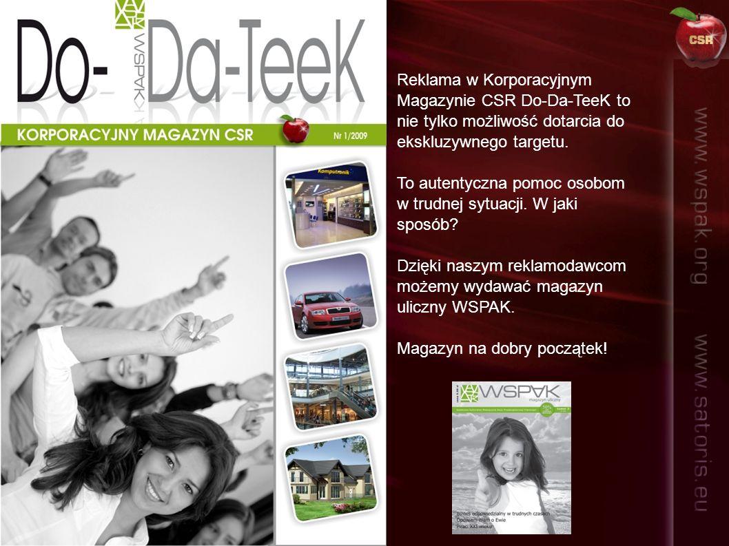 Reklama w Korporacyjnym Magazynie CSR Do-Da-TeeK to nie tylko możliwość dotarcia do ekskluzywnego targetu. To autentyczna pomoc osobom w trudnej sytua
