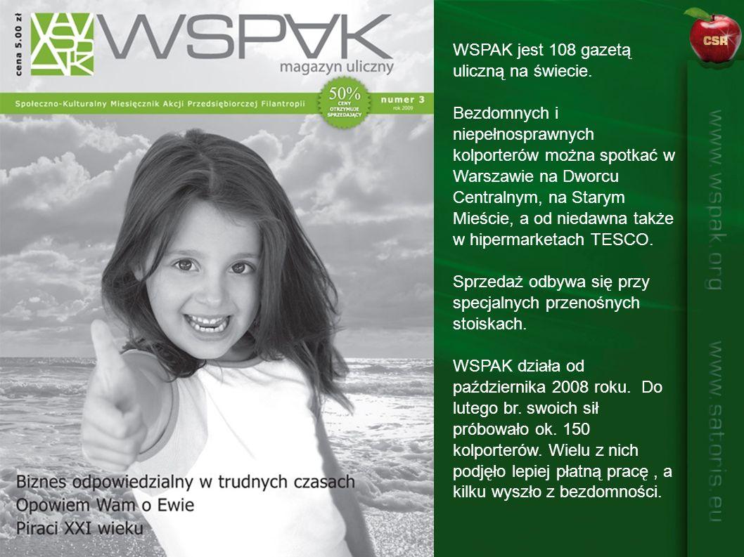 WSPAK jest 108 gazetą uliczną na świecie. Bezdomnych i niepełnosprawnych kolporterów można spotkać w Warszawie na Dworcu Centralnym, na Starym Mieście