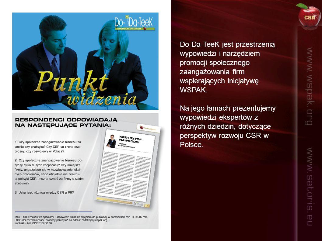 Do-Da-TeeK jest przestrzenią wypowiedzi i narzędziem promocji społecznego zaangażowania firm wspierających inicjatywę WSPAK. Na jego łamach prezentuje