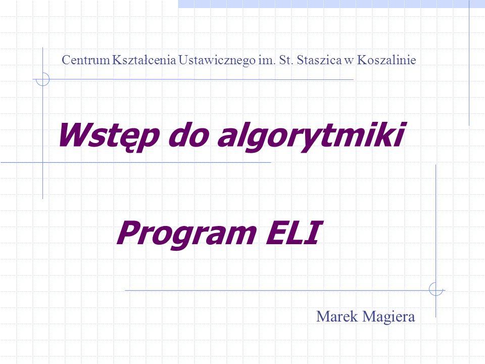 Klocki w ELI – elementy składowe algorytmu 1 start koniec programu