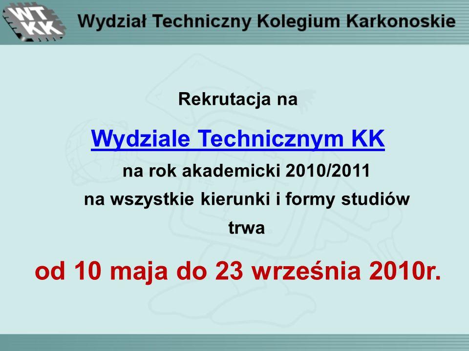 Rekrutacja na Wydziale Technicznym KK Wydziale Technicznym KK na rok akademicki 2010/2011 na wszystkie kierunki i formy studiów trwa od 10 maja do 23 września 2010r.