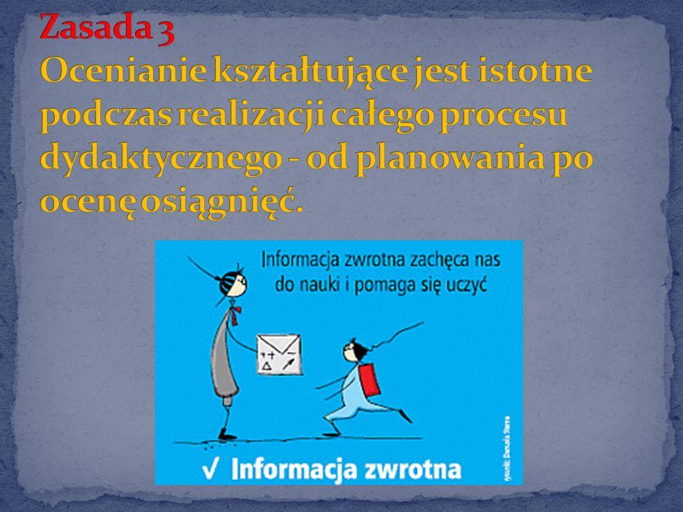 Informacja zwrotna - przekazywana uczniom przez nauczyciela - jest stałym elementem procesu nauczania.