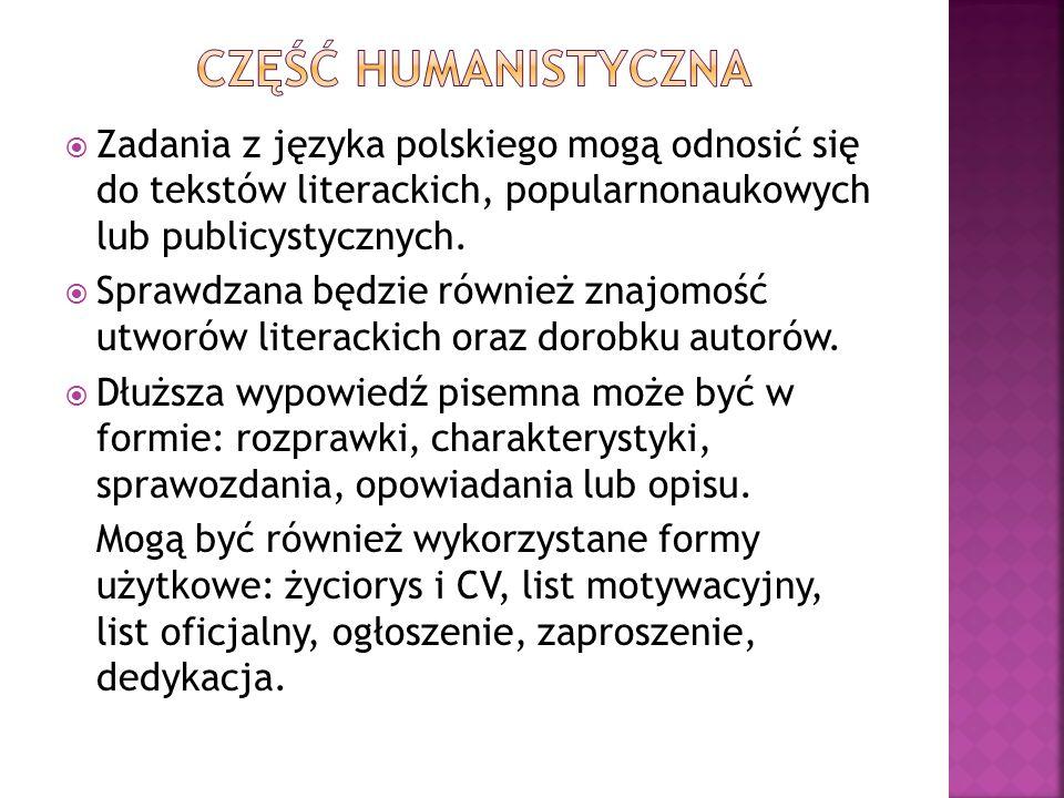 Zadania z języka polskiego mogą odnosić się do tekstów literackich, popularnonaukowych lub publicystycznych.