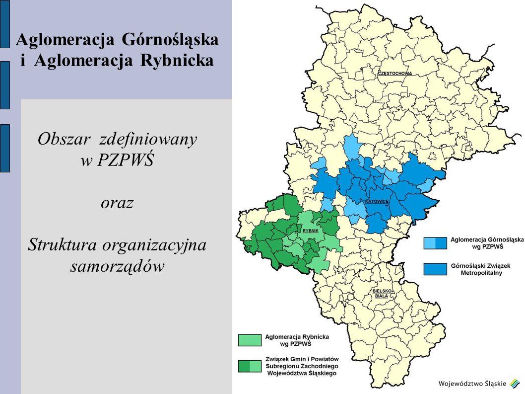Aglomeracja Górnośląska i Aglomeracja Rybnicka Obszar zdefiniowany w PZPWŚ oraz Struktura organizacyjna samorządów