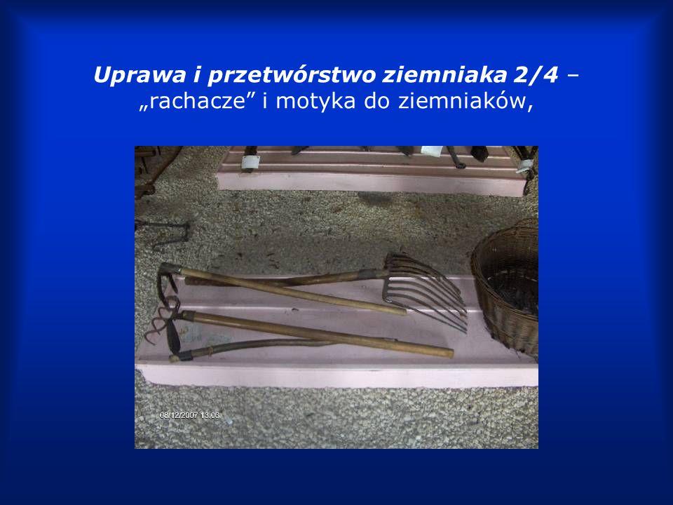 Uprawa i przetwórstwo ziemniaka 3/4 – wiklinowy kosz na ziemniaki, opryskiwacz ręczny