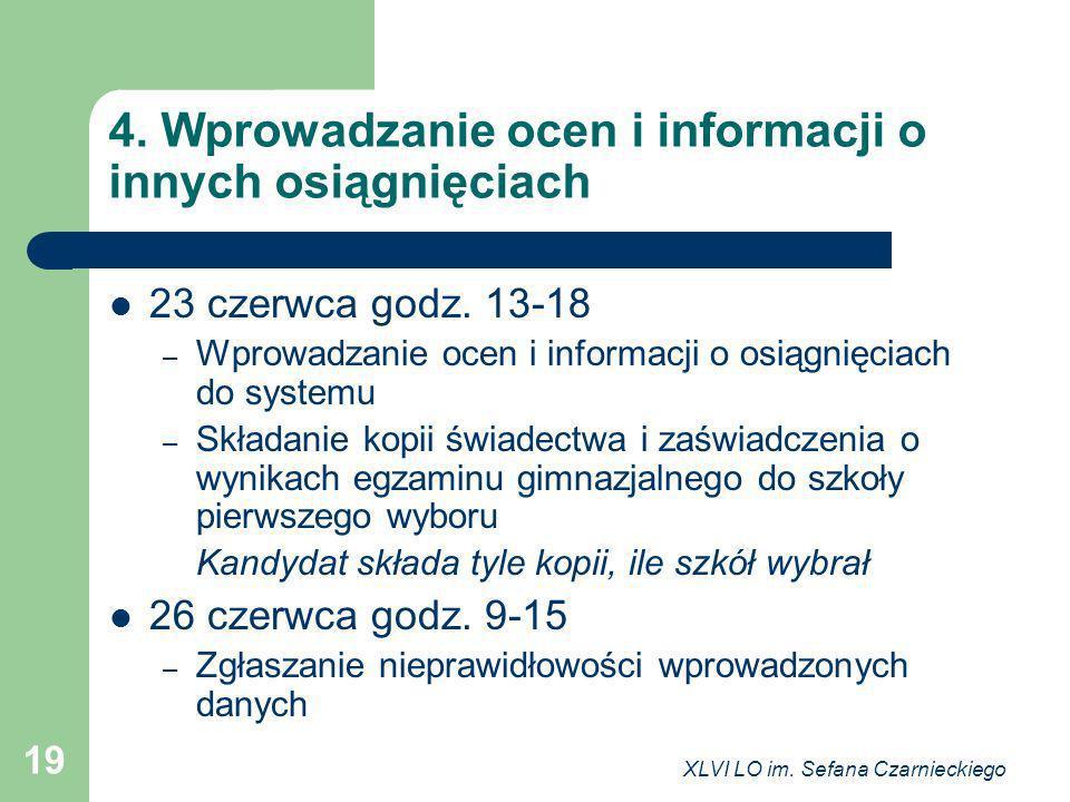 XLVI LO im. Sefana Czarnieckiego 19 4. Wprowadzanie ocen i informacji o innych osiągnięciach 23 czerwca godz. 13-18 – Wprowadzanie ocen i informacji o