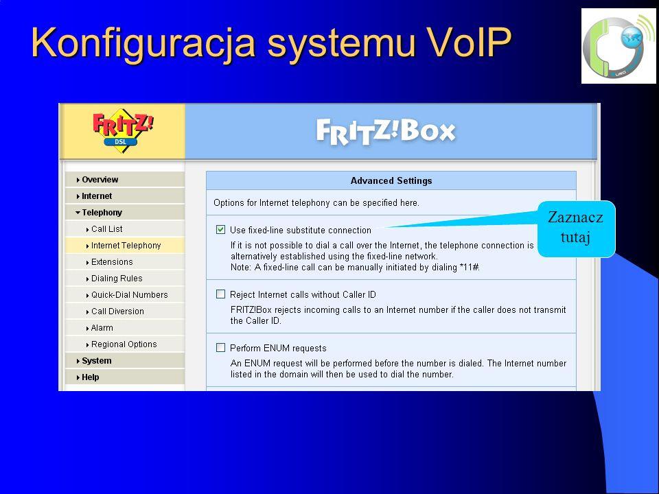 Konfiguracja systemu VoIP Zaznacz tutaj
