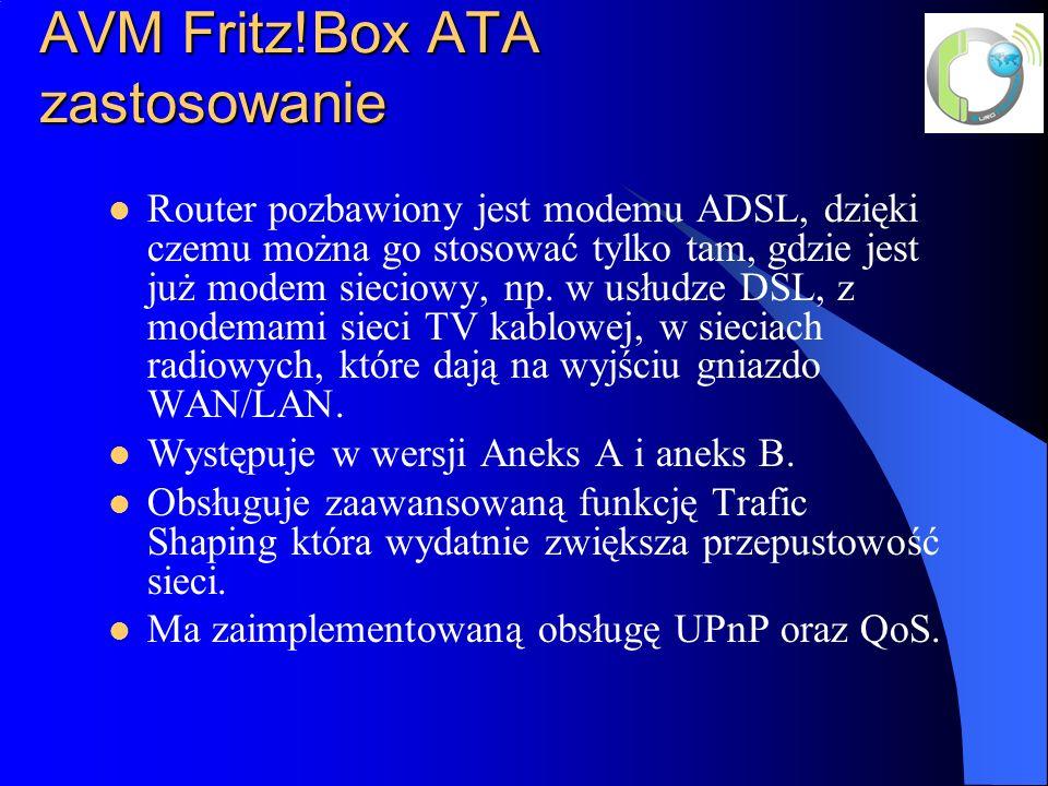 AVM Fritz!Box ATA zastosowanie Router pozbawiony jest modemu ADSL, dzięki czemu można go stosować tylko tam, gdzie jest już modem sieciowy, np. w usłu