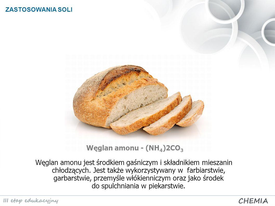ZASTOSOWANIA SOLI Węglan amonu - (NH 4 )2CO 3 Węglan amonu jest środkiem gaśniczym i składnikiem mieszanin chłodzących. Jest także wykorzystywany w fa