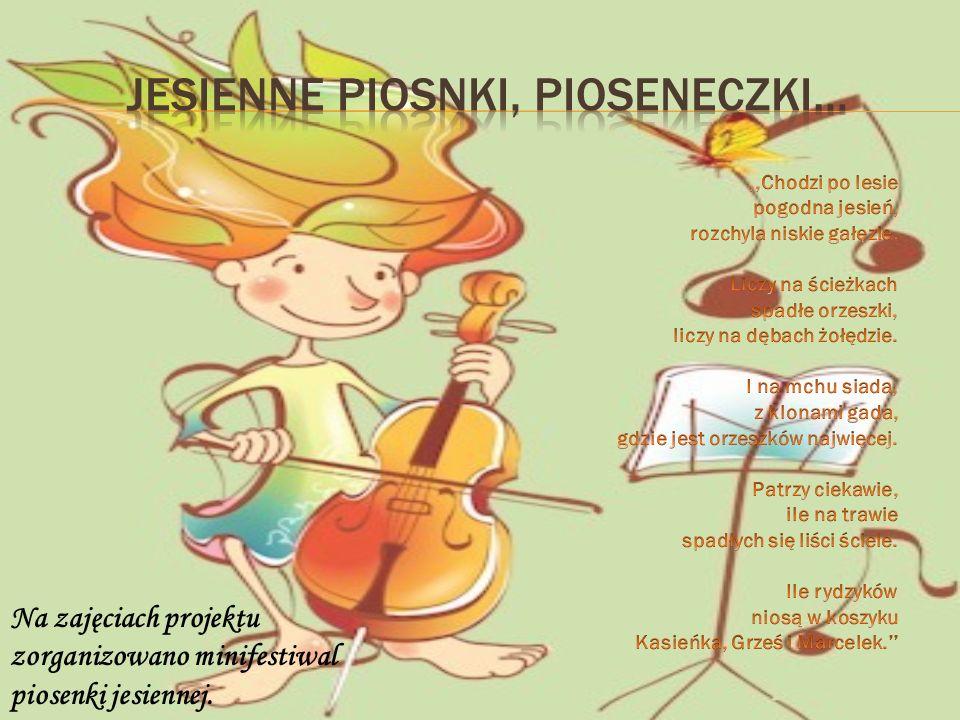 Na zajęciach projektu zorganizowano minifestiwal piosenki jesiennej.