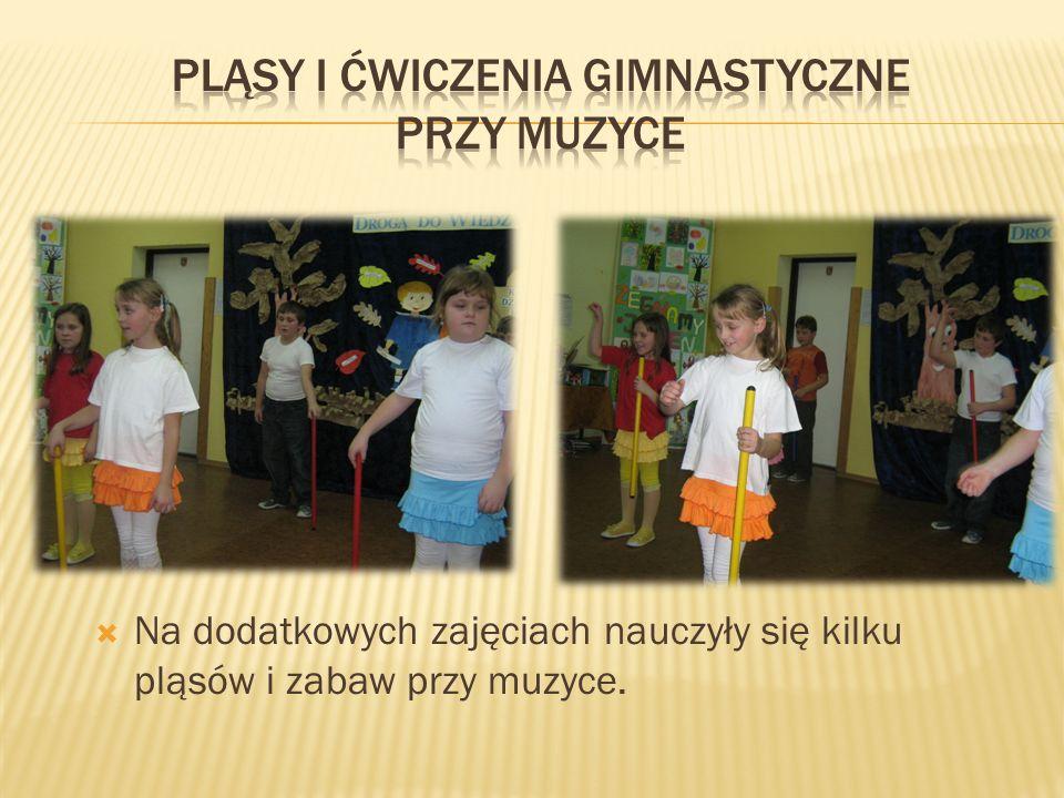 Na dodatkowych zajęciach nauczyły się kilku pląsów i zabaw przy muzyce.