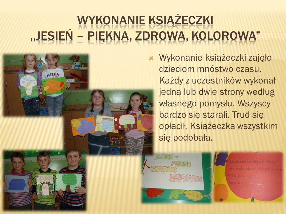 Wykonanie książeczki zajęło dzieciom mnóstwo czasu. Każdy z uczestników wykonał jedną lub dwie strony według własnego pomysłu. Wszyscy bardzo się star