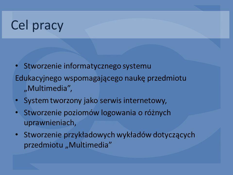 Stworzenie informatycznego systemu Edukacyjnego wspomagającego naukę przedmiotu Multimedia, System tworzony jako serwis internetowy, Stworzenie poziom