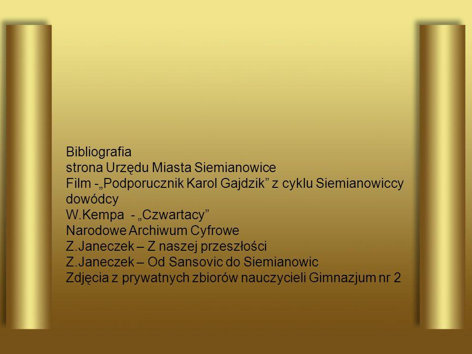 Bibliografia strona Urzędu Miasta Siemianowice Film -Podporucznik Karol Gajdzik z cyklu Siemianowiccy dowódcy W.Kempa - Czwartacy Narodowe Archiwum Cy