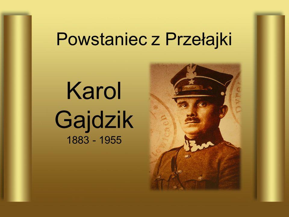 Powstaniec z Przełajki Karol Gajdzik 1883 - 1955