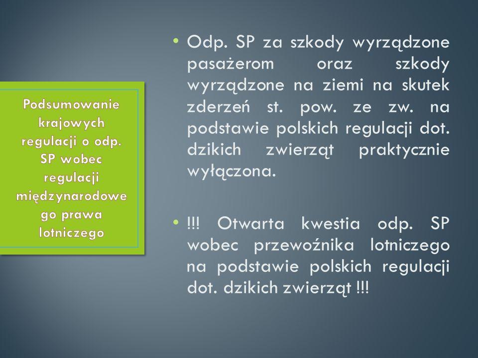 Odp. SP za szkody wyrządzone pasażerom oraz szkody wyrządzone na ziemi na skutek zderzeń st. pow. ze zw. na podstawie polskich regulacji dot. dzikich