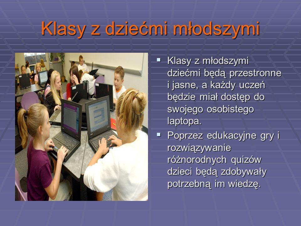 Klasy z dziećmi młodszymi Klasy z młodszymi dziećmi będą przestronne i jasne, a każdy uczeń będzie miał dostęp do swojego osobistego laptopa.