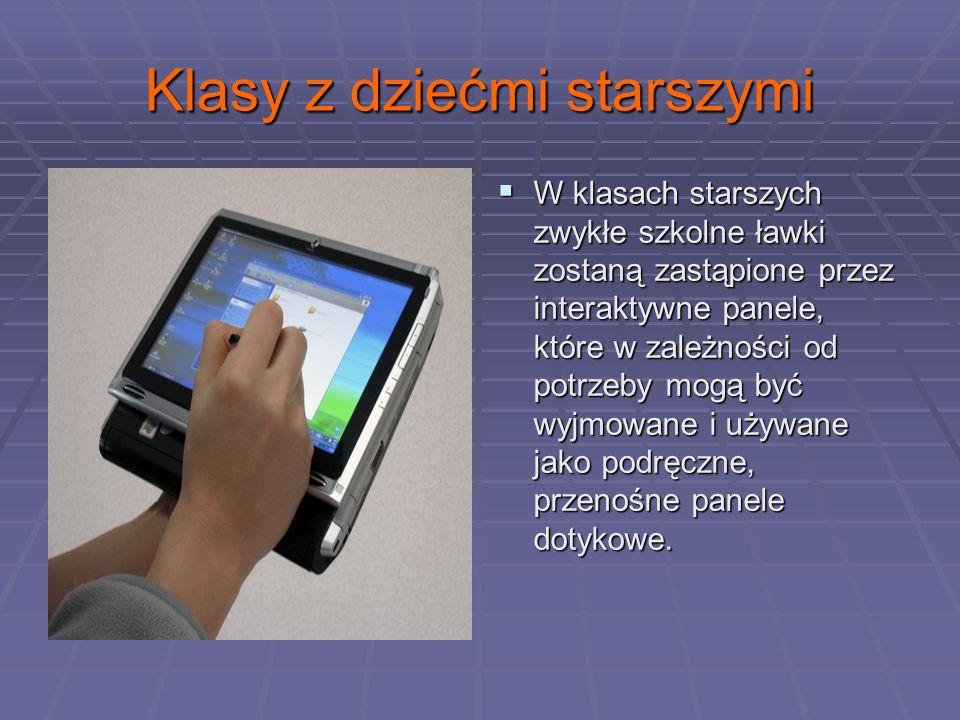 Klasy z dziećmi starszymi W klasach starszych zwykłe szkolne ławki zostaną zastąpione przez interaktywne panele, które w zależności od potrzeby mogą być wyjmowane i używane jako podręczne, przenośne panele dotykowe.