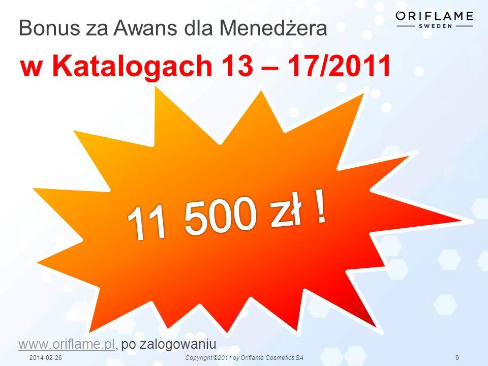 92014-02-26Copyright ©2011 by Oriflame Cosmetics SA Bonus za Awans dla Menedżera w Katalogach 13 – 17/2011 www.oriflame.plwww.oriflame.pl, po zalogowa