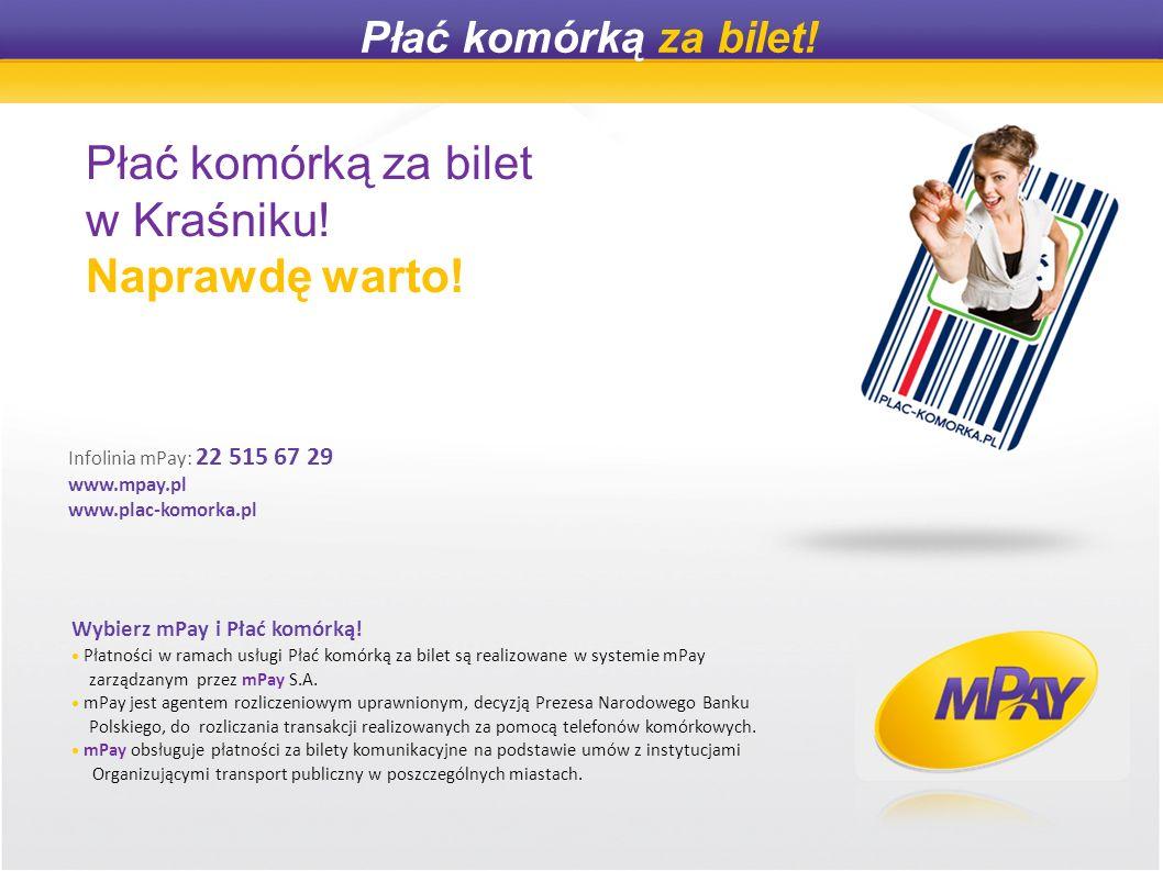 Infolinia mPay: 22 515 67 29 www.mpay.pl www.plac-komorka.pl Wybierz mPay i Płać komórką.