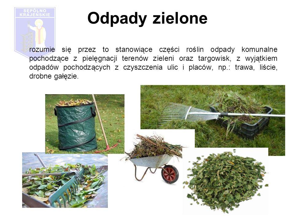 Odpady zielone rozumie się przez to stanowiące części roślin odpady komunalne pochodzące z pielęgnacji terenów zieleni oraz targowisk, z wyjątkiem odpadów pochodzących z czyszczenia ulic i placów, np.: trawa, liście, drobne gałęzie.