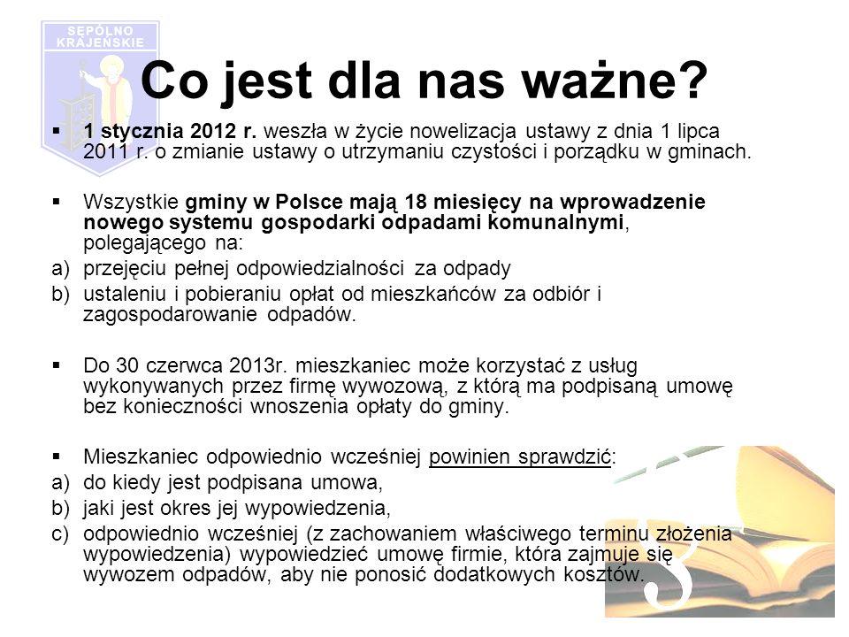 Co jest dla nas ważne. 1 stycznia 2012 r. weszła w życie nowelizacja ustawy z dnia 1 lipca 2011 r.