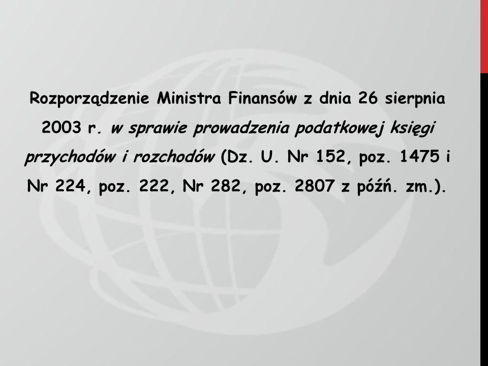 Rozporządzenie Ministra Finansów z dnia 26 sierpnia 2003 r. w sprawie prowadzenia podatkowej księgi przychodów i rozchodów (Dz. U. Nr 152, poz. 1475 i