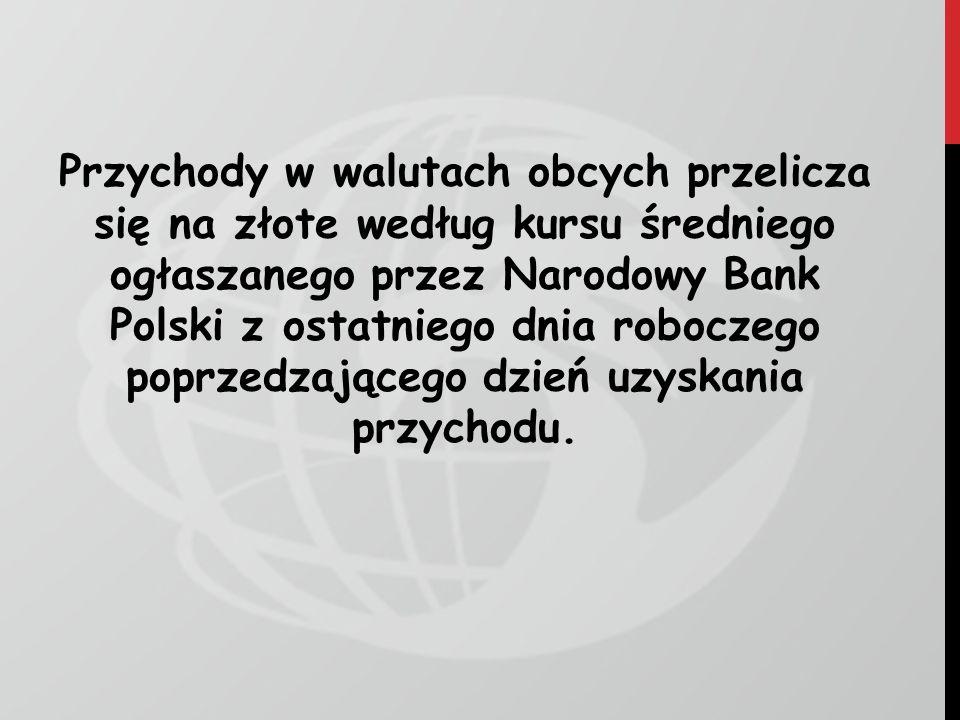 Przychody w walutach obcych przelicza się na złote według kursu średniego ogłaszanego przez Narodowy Bank Polski z ostatniego dnia roboczego poprzedza