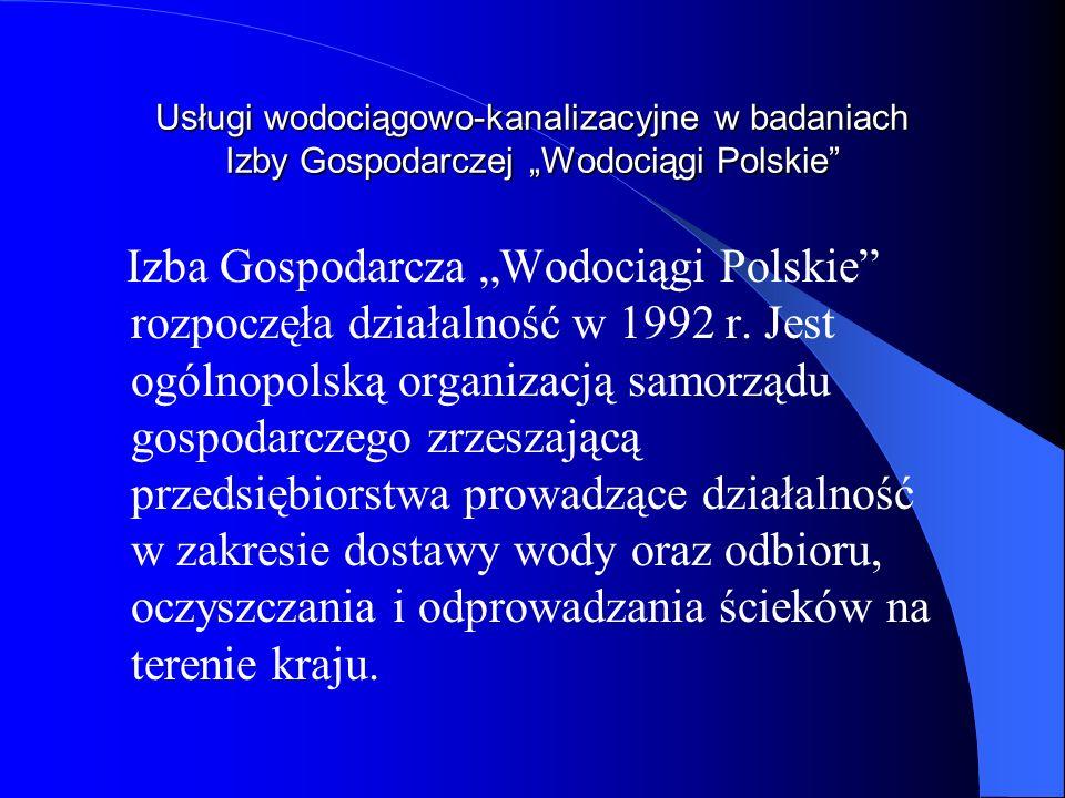 Usługi wodociągowo-kanalizacyjne w badaniach Izby Gospodarczej Wodociągi Polskie Izba Gospodarcza Wodociągi Polskie rozpoczęła działalność w 1992 r. J