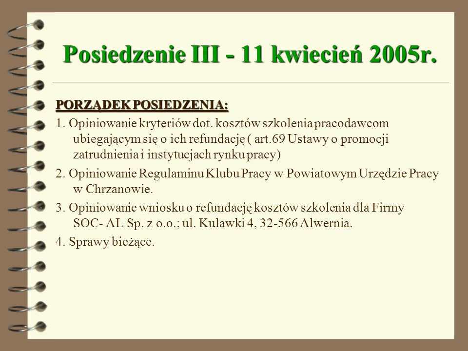 PODJĘTE UCHWAŁY ¶ 5/II/2005 - UCHWAŁA W SPRAWIE PODZIAŁU ŚRODKÓW FP W 2005 r. NA AKTYWNE FORMY PRZECIWDZIAŁANIA BEZROBOCIU. · 6/II/2005 - UCHWAŁA W SP