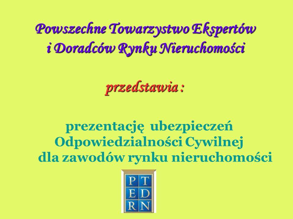 Pośrednicy w obrocie nieruchomościami PROPOZYCJA POWSZECHNEGO TOWARZYSTWA EKSPERTÓW I DORADCÓW RYNKU NIERUCHOMOŚCI w Towarzystwie Ubezpieczeniowym TRYG Polska S.A.