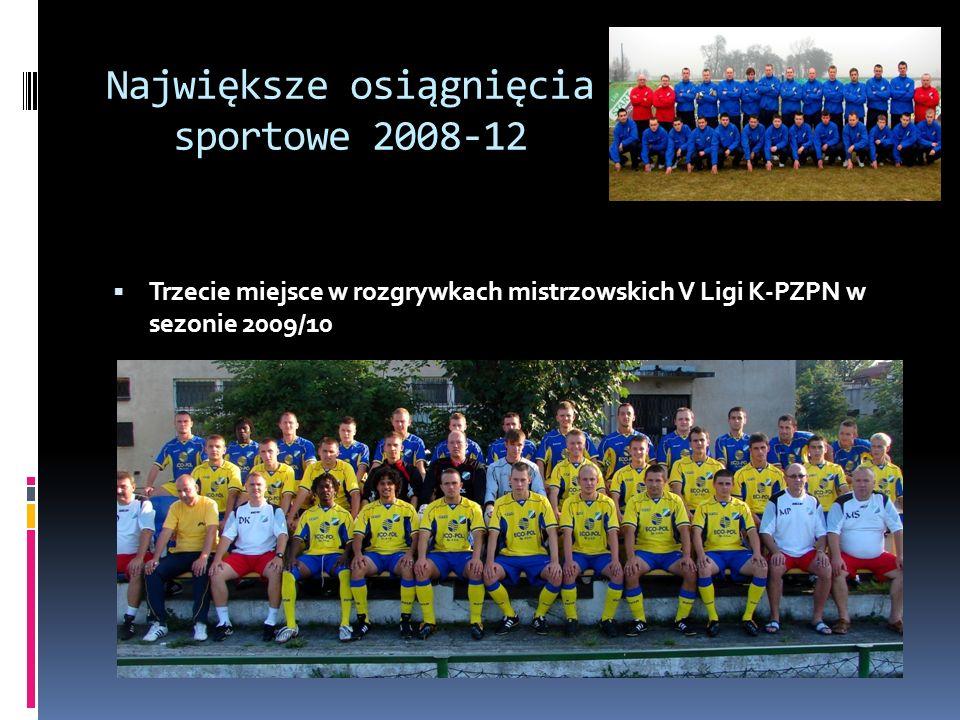 Największe osiągnięcia sportowe 2008-12 Trzecie miejsce w rozgrywkach mistrzowskich V Ligi K-PZPN w sezonie 2009/10