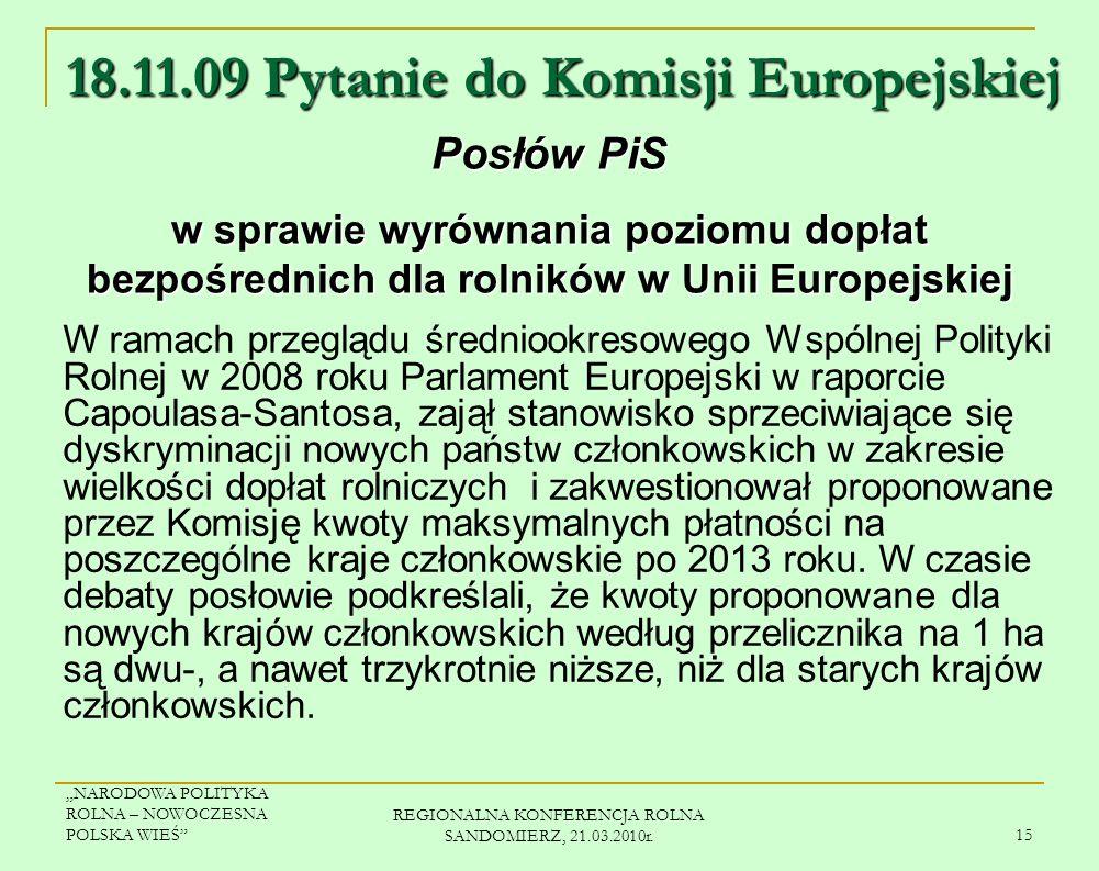 NARODOWA POLITYKA ROLNA – NOWOCZESNA POLSKA WIEŚ REGIONALNA KONFERENCJA ROLNA SANDOMIERZ, 21.03.2010r. 14 Priorytety prezydencji polskiej w 2011 r. Pr