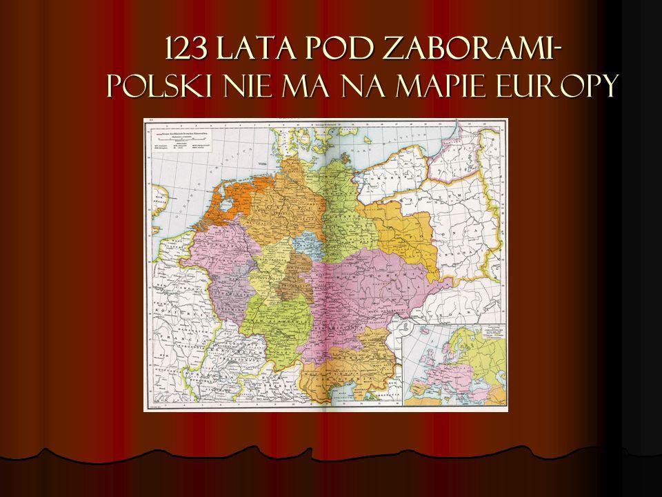 123 lata pod zaborami- Polski nie ma na mapie Europy