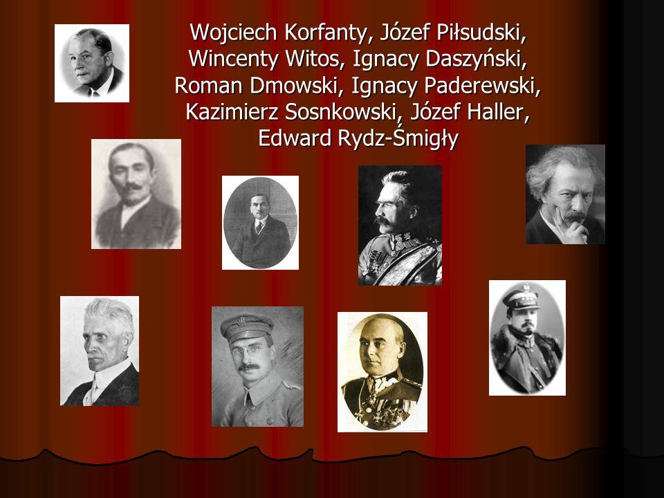 Wojciech Korfanty, Józef Piłsudski, Wincenty Witos, Ignacy Daszyński, Roman Dmowski, Ignacy Paderewski, Kazimierz Sosnkowski, Józef Haller, Edward Ryd